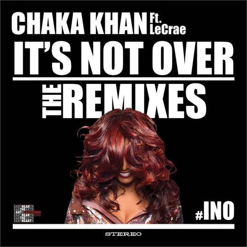 It's Not Over (Remixes) de Chaka Khan