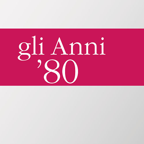 Anni 80 di Various Artists