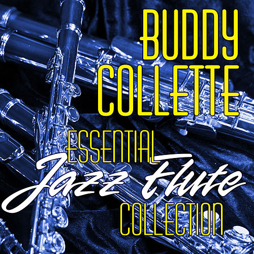 Essential Jazz Flute Collection by Buddy Collette