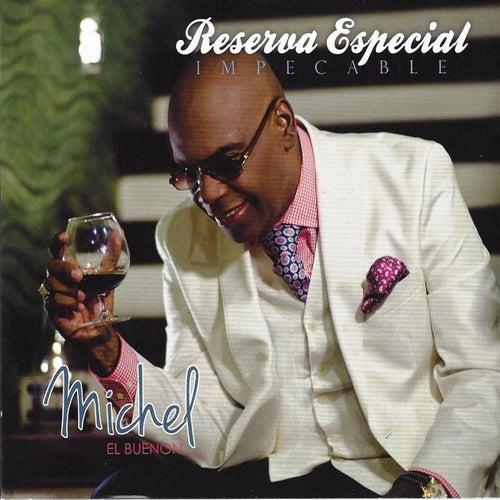Reserva Especial - Impecable de Michel El Buenon