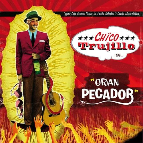 Gran Pecador de Chico Trujillo