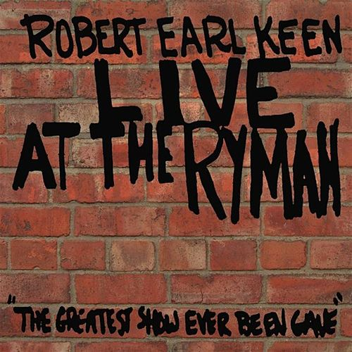 Live At The Ryman by Robert Earl Keen