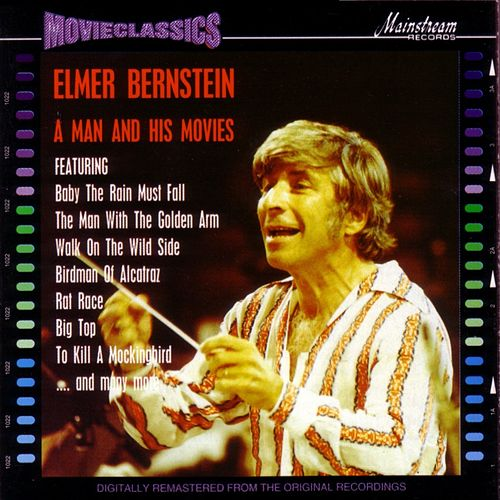 A Man and His Movies von Elmer Bernstein