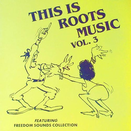 This Is Roots Music Volume 3 by Various Artists
