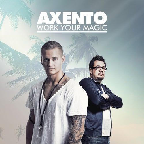Work Your Magic von Axento