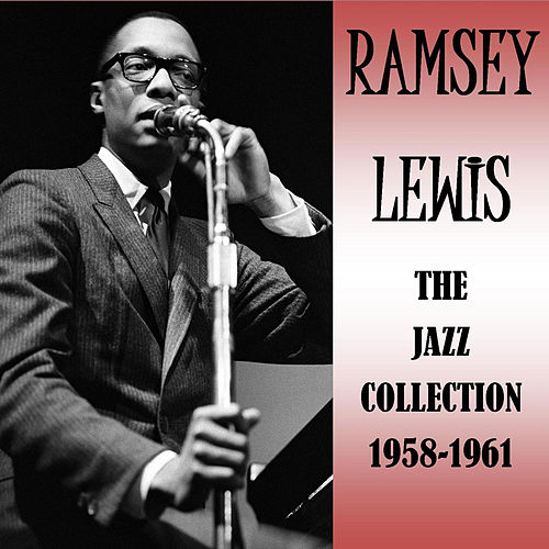 The Jazz Collection 1958-1961 by Ramsey Lewis