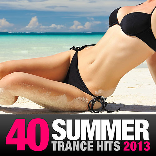 40 Summer Trance Hits 2013 de Various Artists