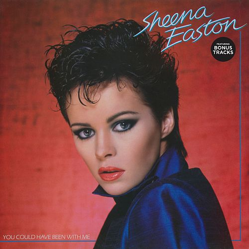 You Could Have Been With Me (Bonus Tracks Version) by Sheena Easton