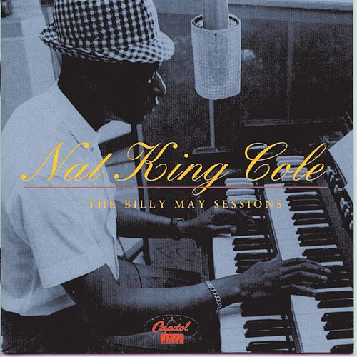 The Billy May Sessions by Nat King Cole