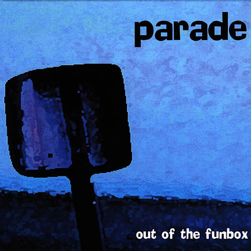 Out Of The Funbox by Parade