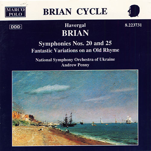 BRIAN: Symphonies Nos. 20 and 25 by Ukraine National Symphony Orchestra