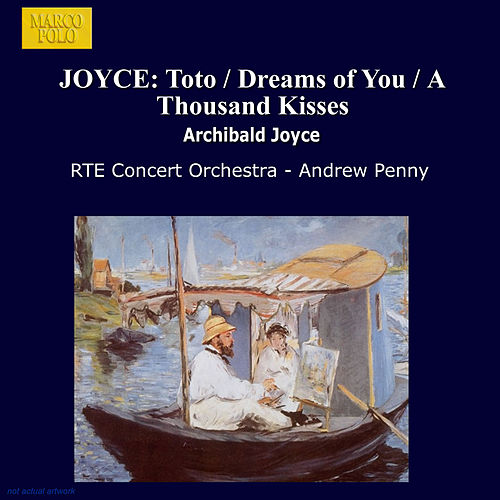 Joyce: Toto / Dreams of You / A Thousand Kisses by RTE Concert Orchestra