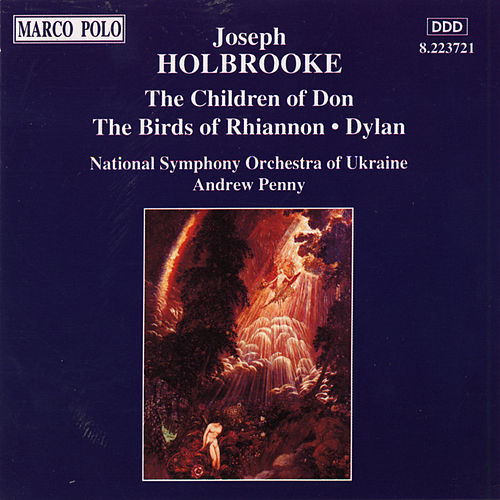 HOLBROOKE: The Children of Don / The Birds of Rhiannon by Ukraine National Symphony Orchestra