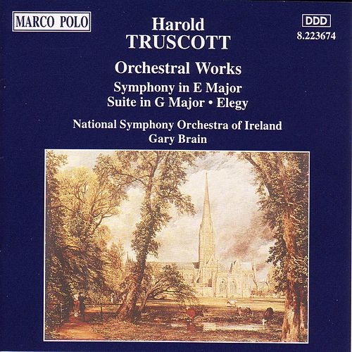 TRUSCOTT: Symphony in E Major / Suite in G Major / Elegy by Various Artists