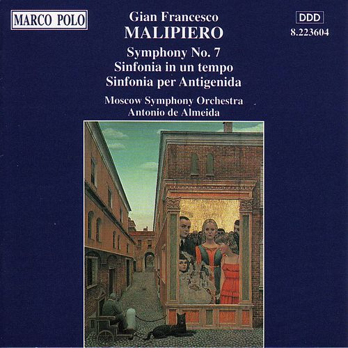 MALIPIERO: Symphony No. 7 / Sinfonia in un tempo fra Moscow Symphony Orchestra