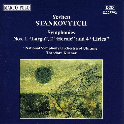 STANKOVYTCH: Symphonies Nos. 1, 2 & 4 by Ukraine National Symphony Orchestra