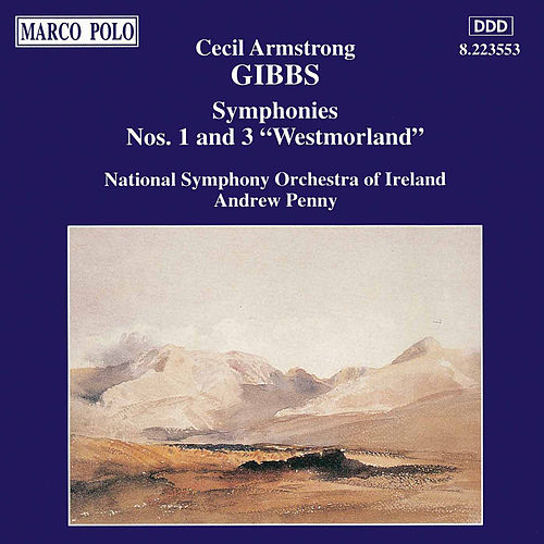 Gibbs: Symphonies Nos. 1 and 3 by Ireland National Symphony Orchestra