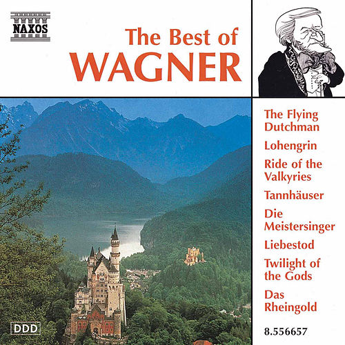 The Best of Wagner by Richard Wagner