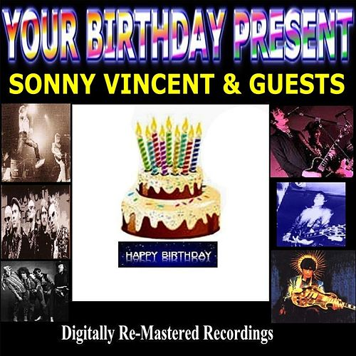 Your Birthday Present - Sonny Vincent & Guests von Various Artists