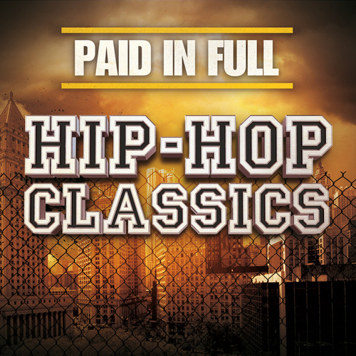 Paid In Full: Hip-Hop Classics by Various Artists