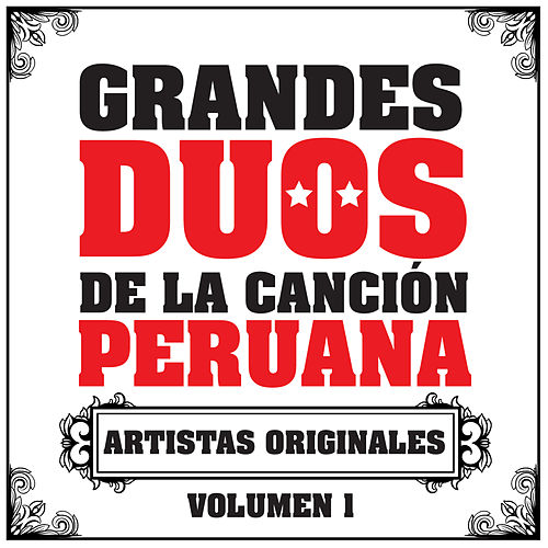 Grandes Dúos de la Canción Peruana Vol. 1 de Various Artists