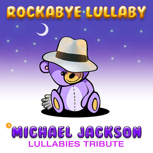 A Michael Jackson Lullabies Tribute von Rockabye Lullaby
