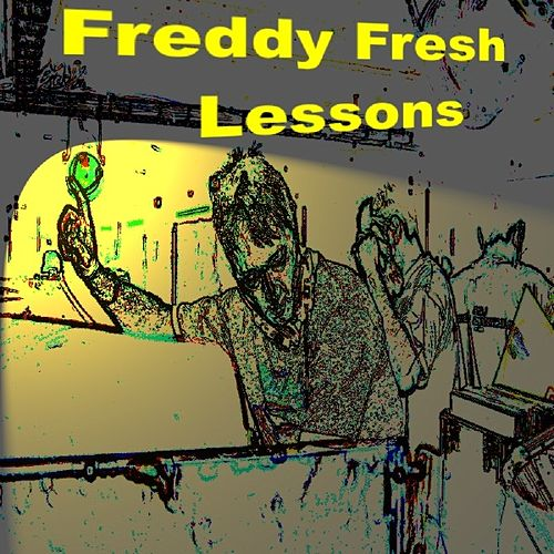 Lessons de Freddy Fresh