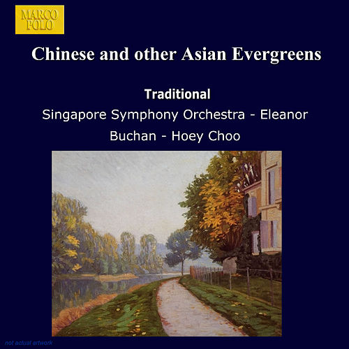 Chinese and other Asian Evergreens von Singapore Symphony Orchestra