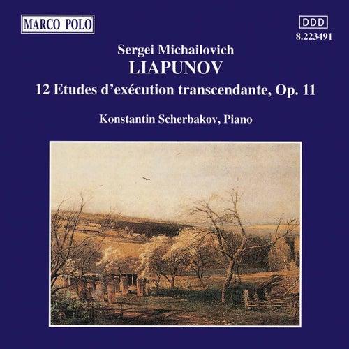 LYAPUNOV: 12 Etudes D' Execution Transcendante, Op. 11 by Konstantin Scherbakov