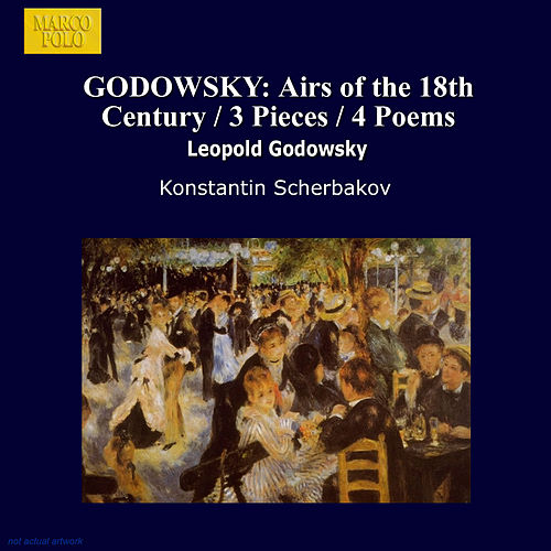 GODOWSKY: Airs of the 18th Century / 3 Pieces / 4 Poems by Konstantin Scherbakov