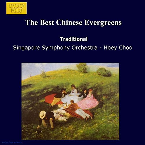 The Best Chinese Evergreens von Singapore Symphony Orchestra