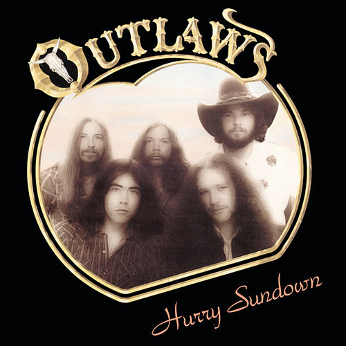 Hurry Sundown by The Outlaws