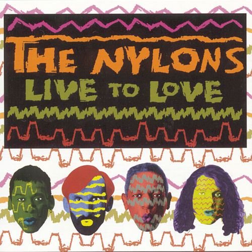 Live To Love de The Nylons