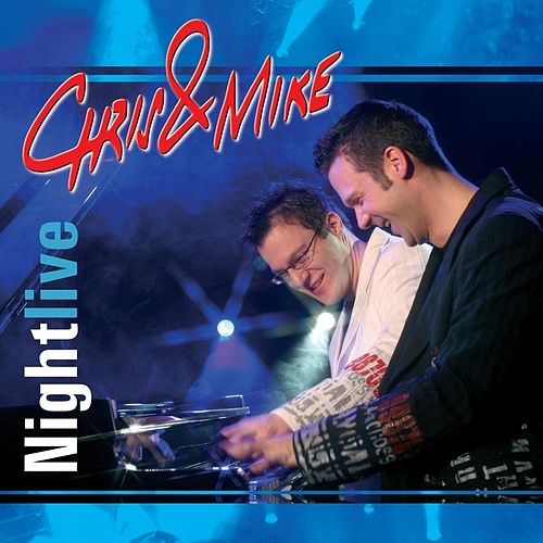 Nightlive von Chris and Mike
