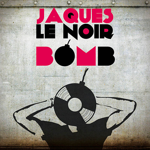 Bomb von Jaques Le Noir