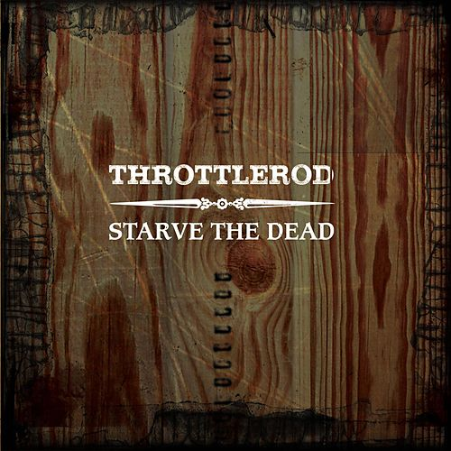 Starve the Dead de Throttlerod
