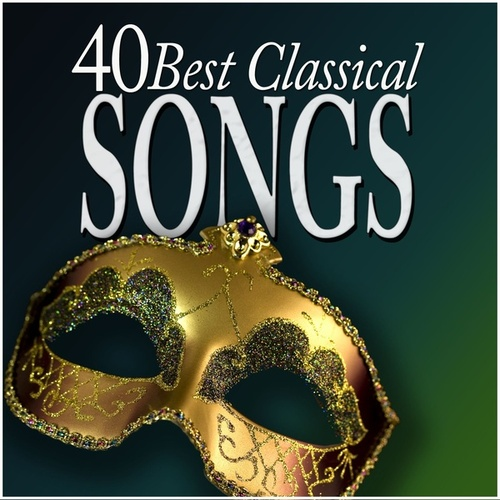 40 Best Classical Songs by Various Artists