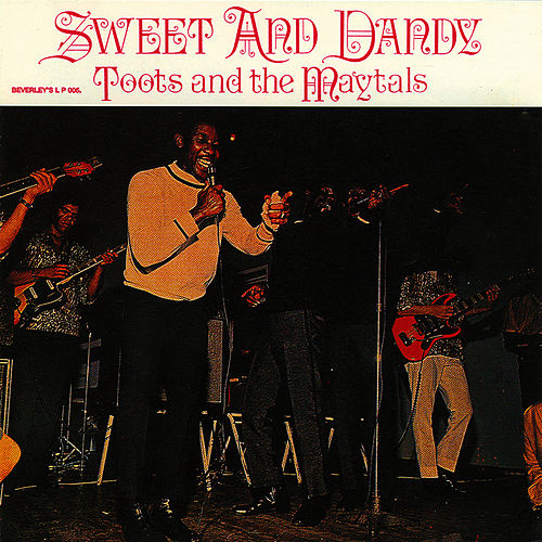 Sweet And Dandy by Toots and the Maytals