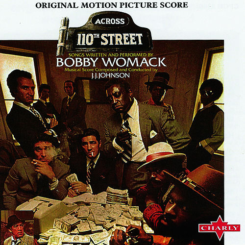 Across 110th Street von Bobby Womack