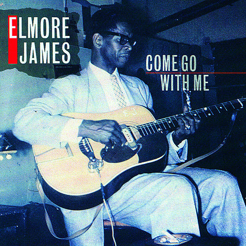 Come Go With Me de Elmore James