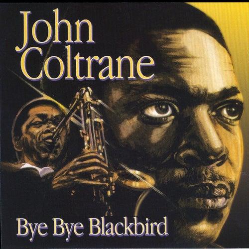 Bye Bye Blackbird by John Coltrane