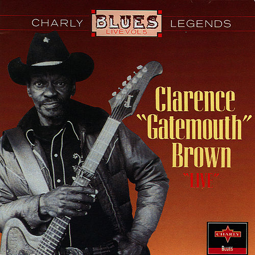 Live by Clarence 'Gatemouth' Brown