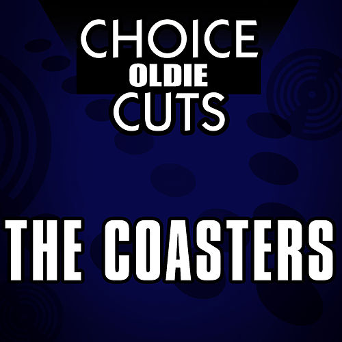 Choice Oldie Cuts by The Coasters