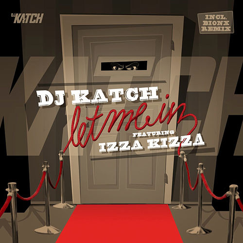 Let Me In (feat. Izza Kizza) by DJ Katch