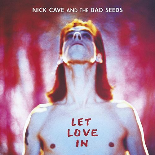 Let Love In von Nick Cave