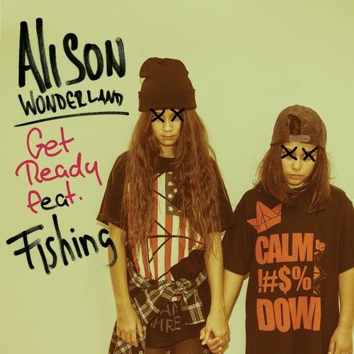 Get Ready von Alison Wonderland