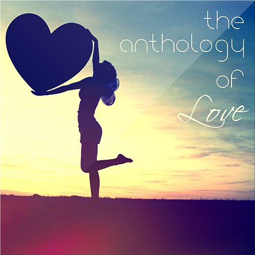 Anthology of Love, Vol. 1 by Various Artists