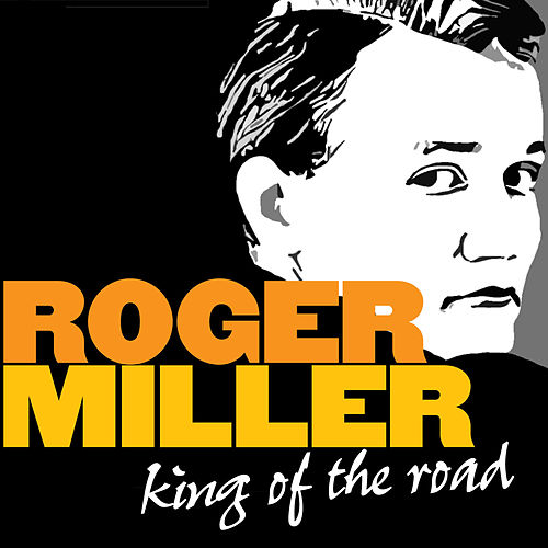 King of the Road von Roger Miller