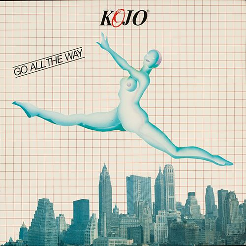 Go All The Way by Kojo