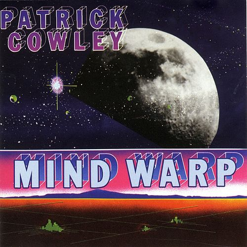 Mind Warp by Patrick Cowley